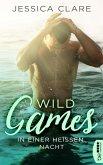 Wild Games - In einer heißen Nacht (eBook, ePUB)