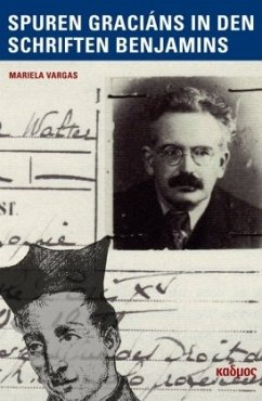 Baltasar Graciáns Spuren in den Schriften Walter Benjamins (Mängelexemplar) - Vargas, Mariela