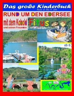 Das große Kinderbuch - Rund um den Edersee mit dem Kobold Fitus und seinen Freunden (eBook, ePUB)