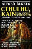 Cthulhu, Kain und andere Schrecken: Horror-Sammelband 7016 (eBook, ePUB)