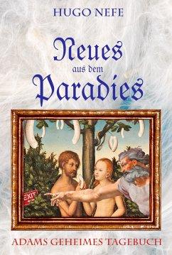 NEUES AUS DEM PARADIES (eBook, ePUB) - Nefe, Hugo