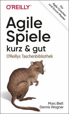 Agile Spiele - kurz & gut (eBook, ePUB) - Bleß, Marc; Wagner, Dennis