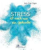 Stress ist auch nur ein Gedanke (eBook, ePUB)