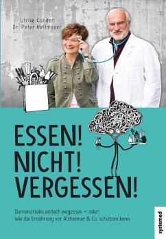 Essen! Nicht! Vergessen! (eBook, PDF) - Gonder, Ulrike; Heilmeyer, Peter