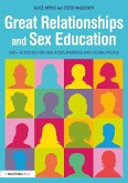 Great Relationships and Sex Education (eBook, PDF)