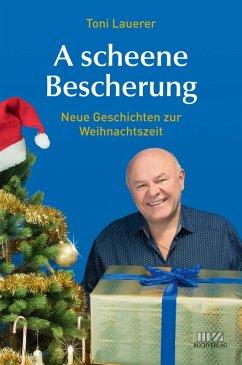A scheene Bescherung (eBook, ePUB) - Lauerer, Toni