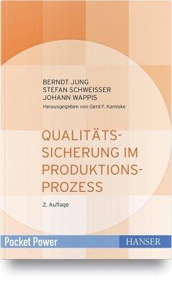 Qualitätssicherung im Produktionsprozess - Jung, Berndt;Schweißer, Stefan;Wappis, Johann