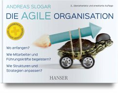 Die agile Organisation - Slogar, Andreas