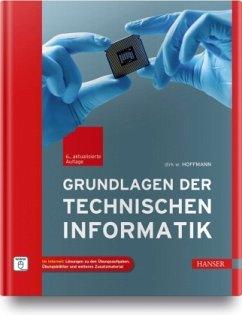 Grundlagen der Technischen Informatik - Hoffmann, Dirk W.