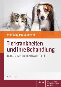 Tierkrankheiten und ihre Behandlung - Daubenmerkl, Wolfgang