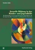 Sexuelle Bildung in der Kinder- und Jugendhilfe