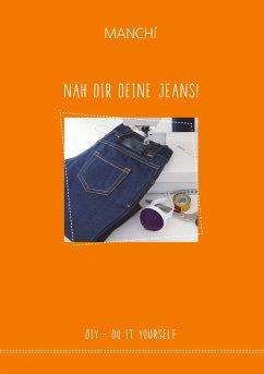 Näh dir Deine Jeans - Senfter, Manuela