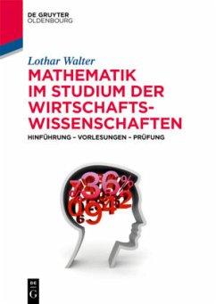 Mathematik im Studium der Wirtschaftswissenschaften - Walter, Lothar
