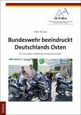 Bundeswehr beeindruckt Deutschlands Osten