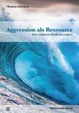 Aggression als Ressource