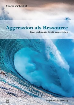 Aggression als Ressource - Scheskat, Thomas
