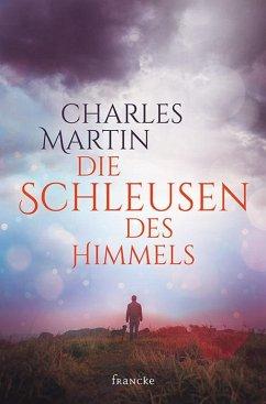 Die Schleusen des Himmels - Martin, Charles