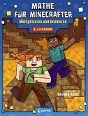 Mathe für Minecrafter - Multiplizieren und Dividieren