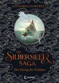 Der König der Krähen / Die Silbermeer-Saga Bd.1