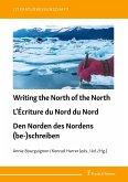 Writing the North of the North / L'Écriture du Nord du Nord / Den Norden des Nordens (be-)schreiben