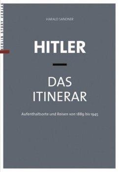 Hitler - Das Itinerar, Band I-IV (Taschenbuch) - Sandner, Harald