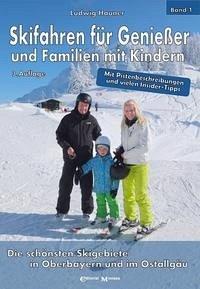 Skifahren für Genießer und Familien mit Kindern - Hauner, Ludwig