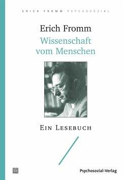 Wissenschaft vom Menschen - Fromm, Erich