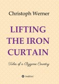 LIFTING THE IRON CURTAIN