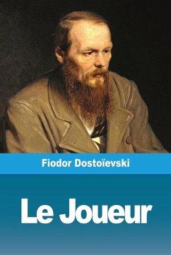 Le Joueur - Dostoïevski, Fiodor