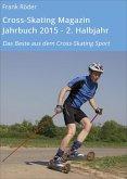 Cross-Skating Magazin Jahrbuch 2015 - 2. Halbjahr (eBook, ePUB)