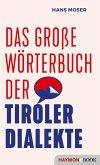 Das große Wörterbuch der Tiroler Dialekte (eBook, ePUB)
