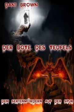 Der Bote des Teufels (eBook, ePUB) - Brown, Dani