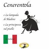 Märchen auf Italienisch, Cenerentola / La lampada di Aladino / La principessa sul pisello (MP3-Download)
