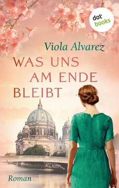 Was uns am Ende bleibt (eBook, ePUB) - Alvarez, Viola