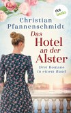 Das Hotel an der Alster: Drei Romane in einem Band (eBook, ePUB)