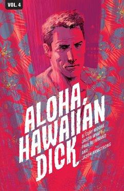 Hawaiian Dick Vol. 4 Aloha, Hawaiian Dick (eBook, PDF) - Moore, B. Clay