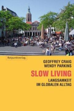 Slow Living\Slow Linving, Deutsche Ausgabe (Mängelexemplar) - Parkins, Wendy; Craig, Geoffrey