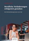 Berufliche Veränderungen erfolgreich gestalten (eBook, PDF)