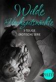 Wilde Hochzeitsnächte (5-teilige erotische Serie) (eBook, ePUB)