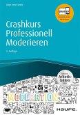 Crashkurs Professionell Moderieren - inkl. Arbeitshilfen online (eBook, ePUB)
