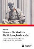 Warum die Medizin die Philosophie braucht (eBook, ePUB)