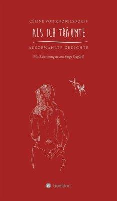 Als ich träumte (eBook, ePUB) - Knobelsdorff, Celine von
