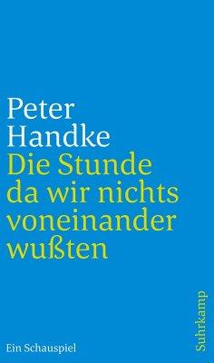 Die Stunde da wir nichts voneinander wußten - Handke, Peter