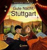 Gute Nacht, Stuttgart