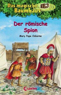 Der römische Spion / Das magische Baumhaus Bd.56 - Pope Osborne, Mary