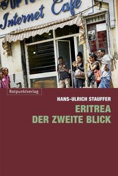 Eritrea - der zweite Blick - Stauffer, Hans-Ulrich