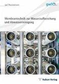 Membrantechnik zur Wasseraufbereitung und Abwasserreinigung