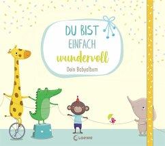 Du bist einfach wundervoll - Dein Babyalbum - Reider, Katja