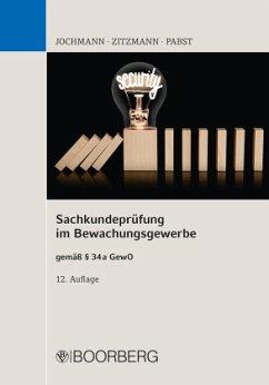 Sachkundeprüfung im Bewachungsgewerbe - Jochmann, Ulrich;Zitzmann, Jörg;Pabst, Anja