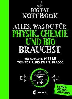 Big Fat Notebook - Alles, was du für Physik, Chemie und Bio brauchst - Das geballte Wissen von der 5. bis zur 9. Klasse. Mit Bonuswissen: Erdkunde - Hierteis, Eva